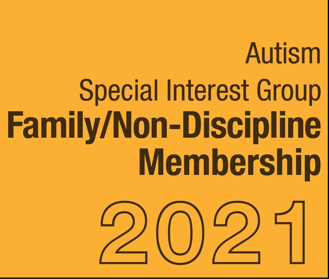 a square graphic representing Autism SIG Family/Non-discipline Membership - 2021