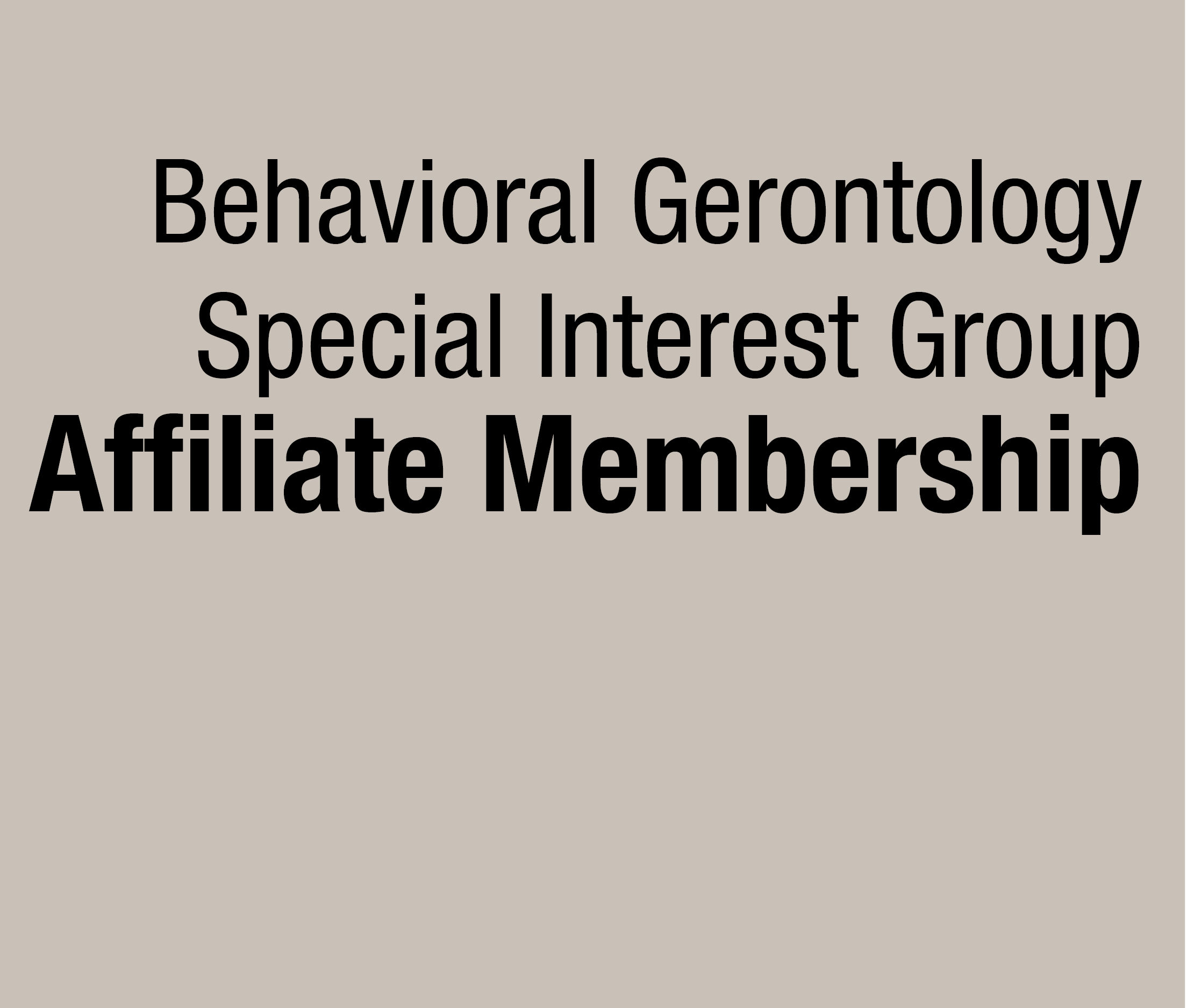 a square graphic representing Behavioral Gerontology SIG Affiliate Membership (9/1/21-8/31/22)