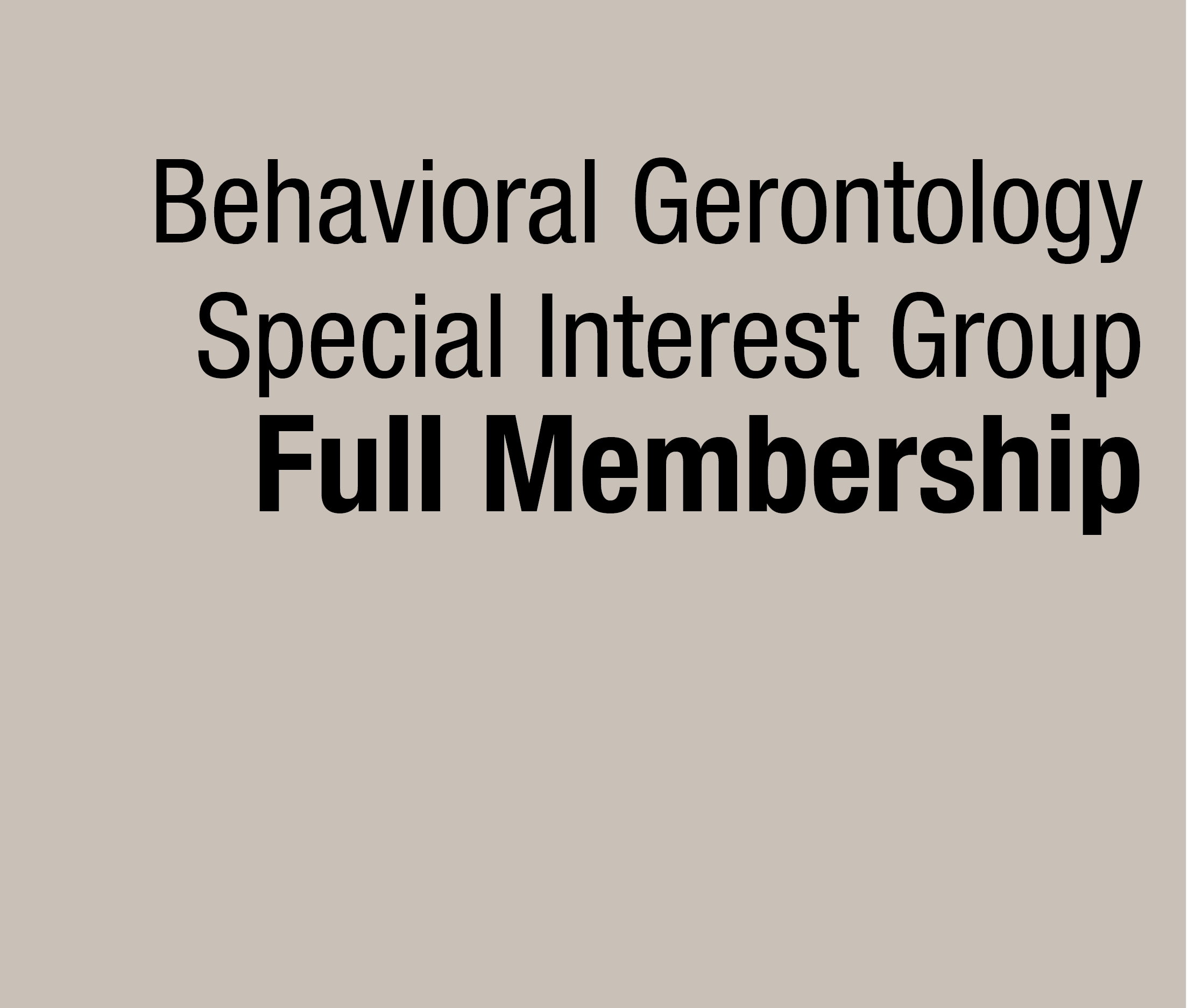 a square graphic representing Behavioral Gerontology SIG Full Membership (9/1/21-8/31/22)