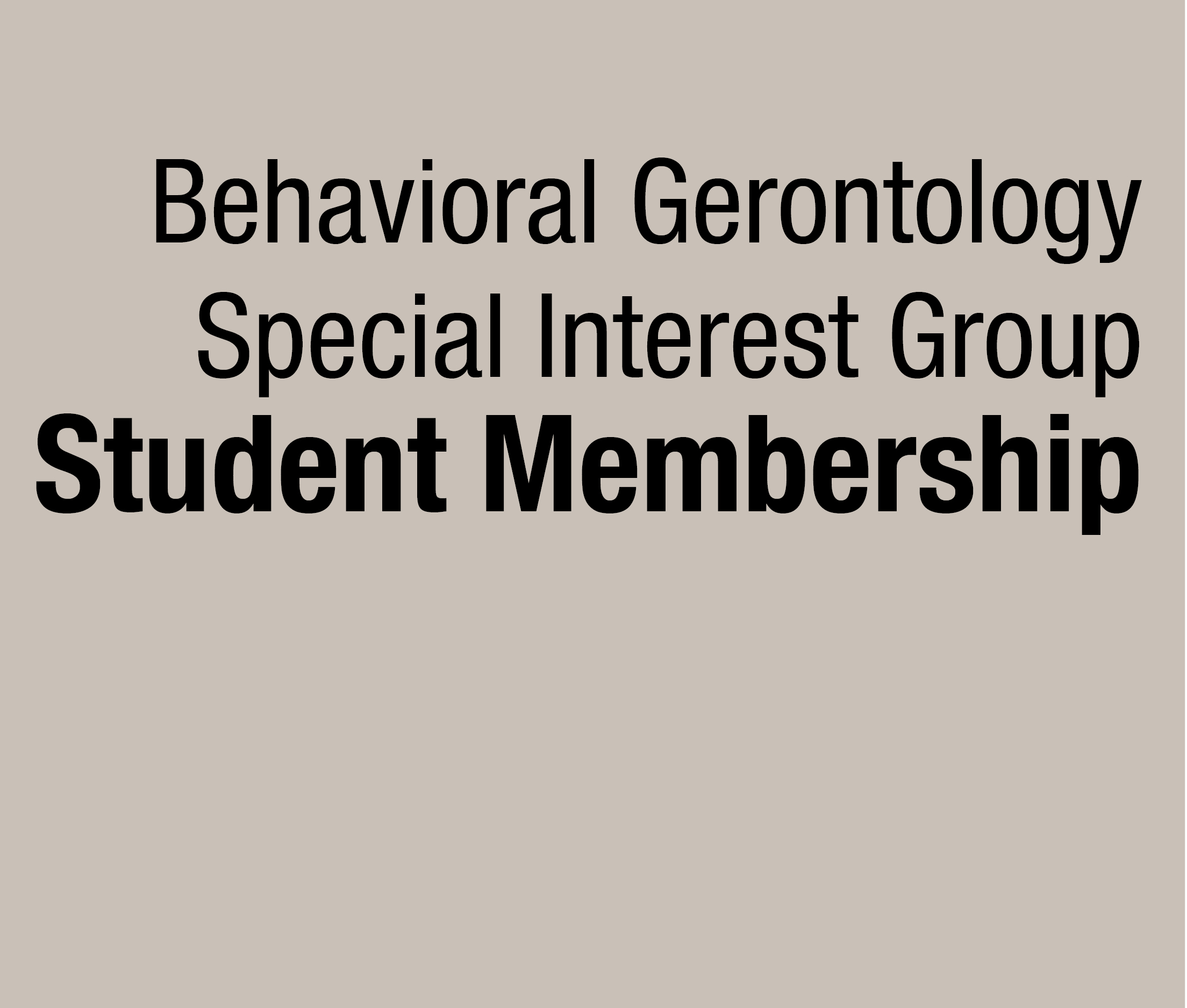 a square graphic representing Behavioral Gerontology SIG Student Membership (9/1/21-8/31/22)