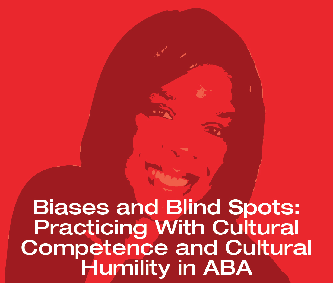 a square graphic representing ABAI Webinar: Biases and Blind Spots: Practicing With Cultural Competence and Cultural Humility in ABA, Nasiah Cirincione-Ulezi, Ed.D., BCBA November, 2020.