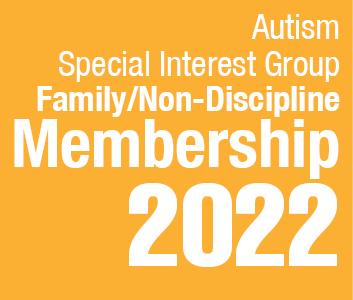 a square graphic representing Autism SIG Family/Non-discipline Membership - 2022